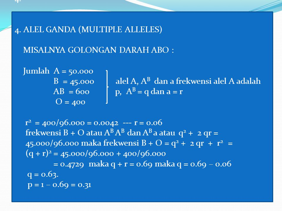 4. 4. ALEL GANDA (MULTIPLE ALLELES) MISALNYA GOLONGAN DARAH ABO :