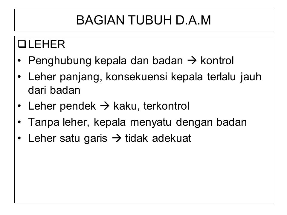BAGIAN TUBUH D.A.M LEHER Penghubung kepala dan badan  kontrol