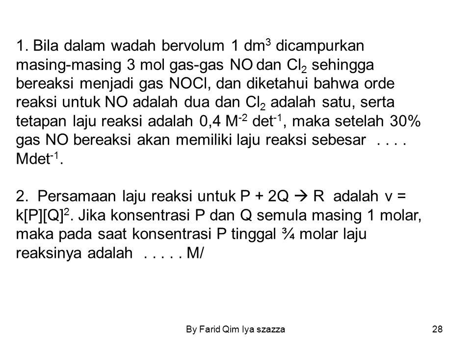 1. Bila dalam wadah bervolum 1 dm3 dicampurkan masing-masing 3 mol gas-gas NO dan Cl2 sehingga bereaksi menjadi gas NOCl, dan diketahui bahwa orde reaksi untuk NO adalah dua dan Cl2 adalah satu, serta tetapan laju reaksi adalah 0,4 M-2 det-1, maka setelah 30% gas NO bereaksi akan memiliki laju reaksi sebesar . . . . Mdet-1.