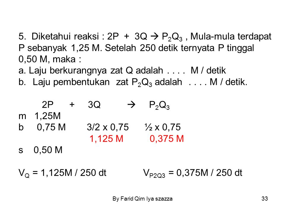 a. Laju berkurangnya zat Q adalah . . . . M / detik