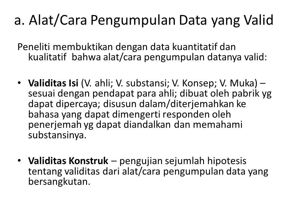 a. Alat/Cara Pengumpulan Data yang Valid