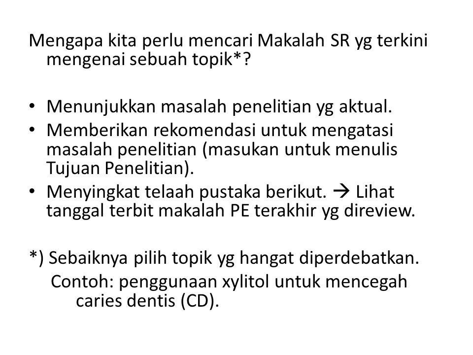 Mengapa kita perlu mencari Makalah SR yg terkini mengenai sebuah topik*