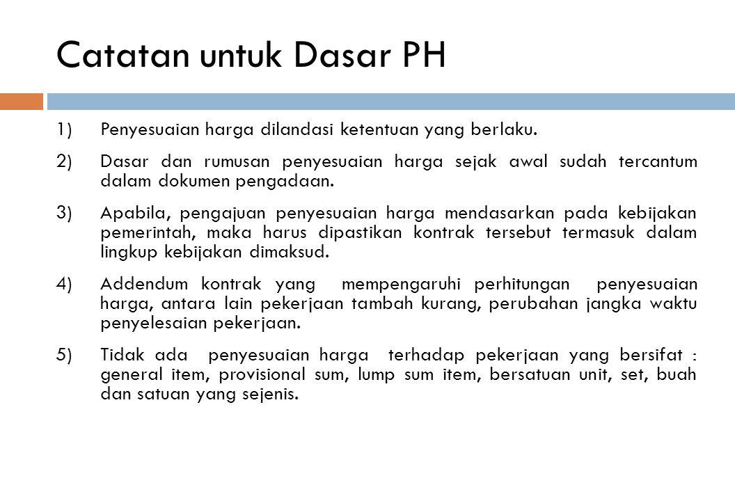 Catatan untuk Dasar PH Penyesuaian harga dilandasi ketentuan yang berlaku.