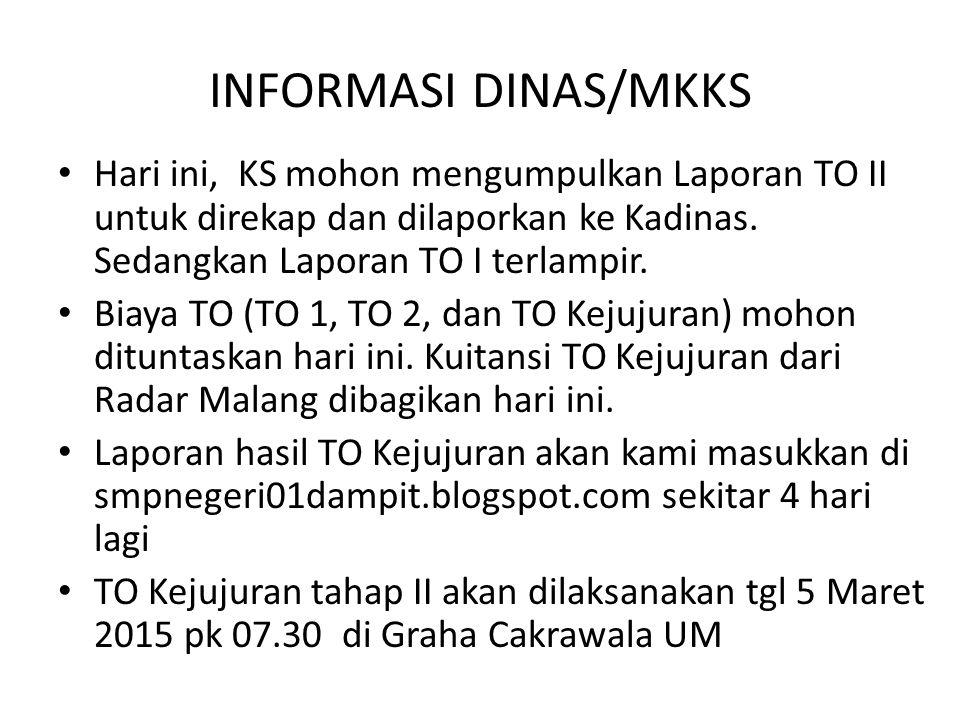 INFORMASI DINAS/MKKS Hari ini, KS mohon mengumpulkan Laporan TO II untuk direkap dan dilaporkan ke Kadinas. Sedangkan Laporan TO I terlampir.