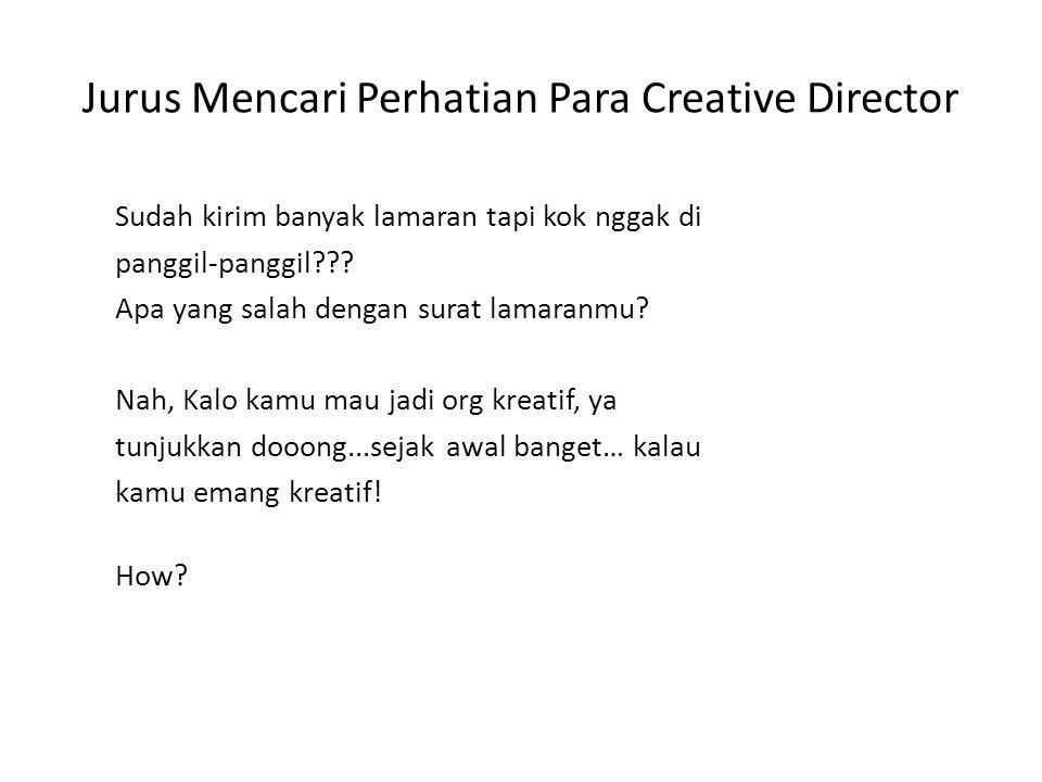 Jurus Mencari Perhatian Para Creative Director