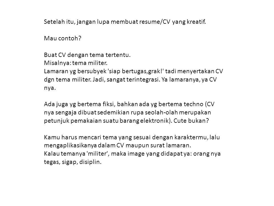 Setelah itu, jangan lupa membuat resume/CV yang kreatif.