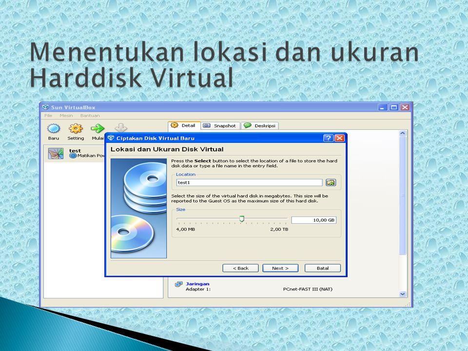 Menentukan lokasi dan ukuran Harddisk Virtual