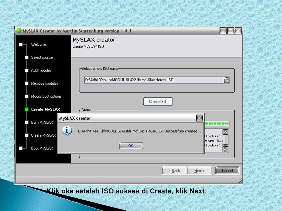 Klik oke setelah ISO sukses di Create, klik Next.