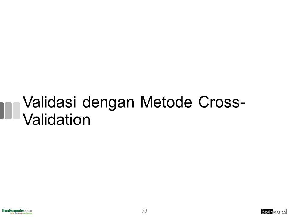 Validasi dengan Metode Cross-Validation