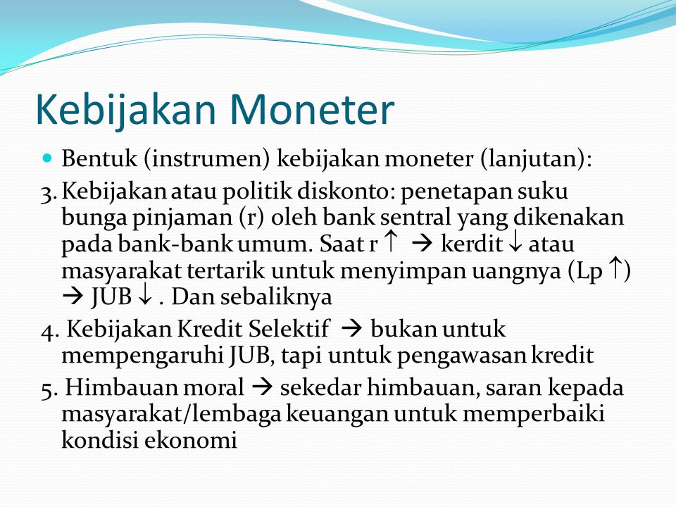 Kebijakan Moneter Bentuk (instrumen) kebijakan moneter (lanjutan):