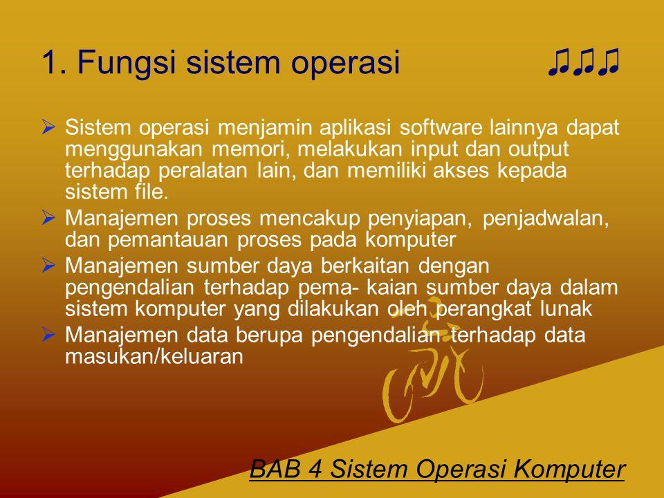 1. Fungsi sistem operasi ♫♫♫