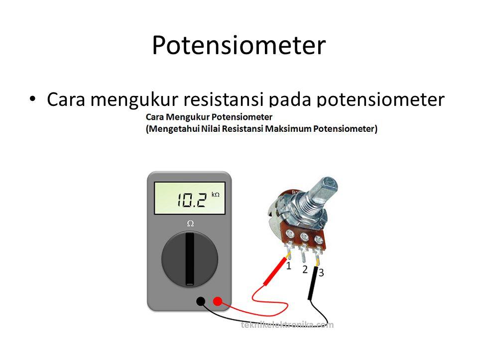Potensiometer Cara mengukur resistansi pada potensiometer