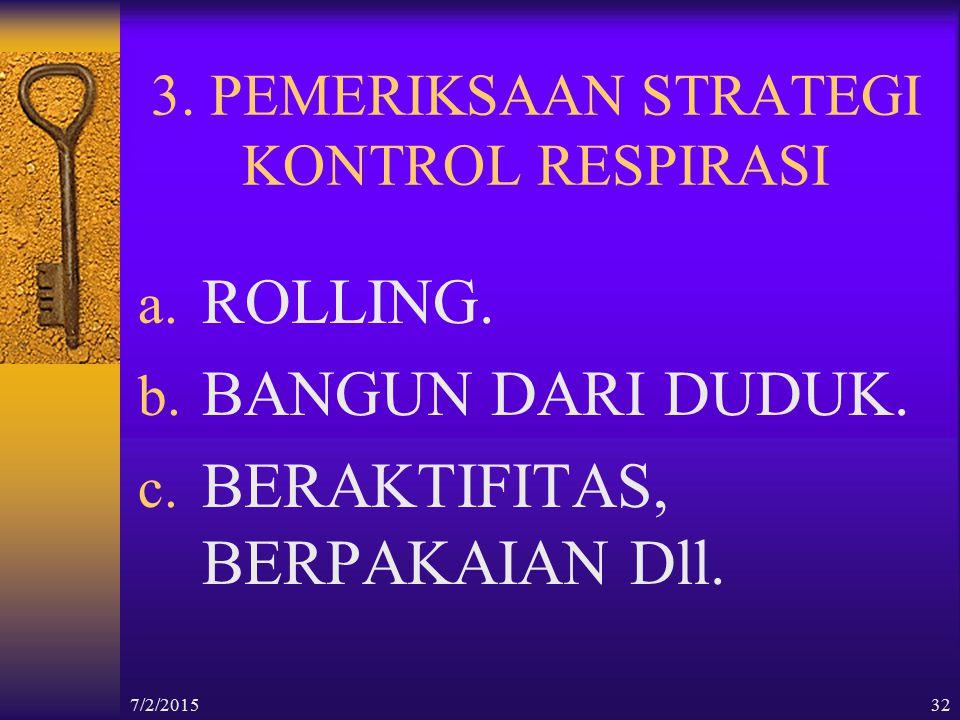 3. PEMERIKSAAN STRATEGI KONTROL RESPIRASI