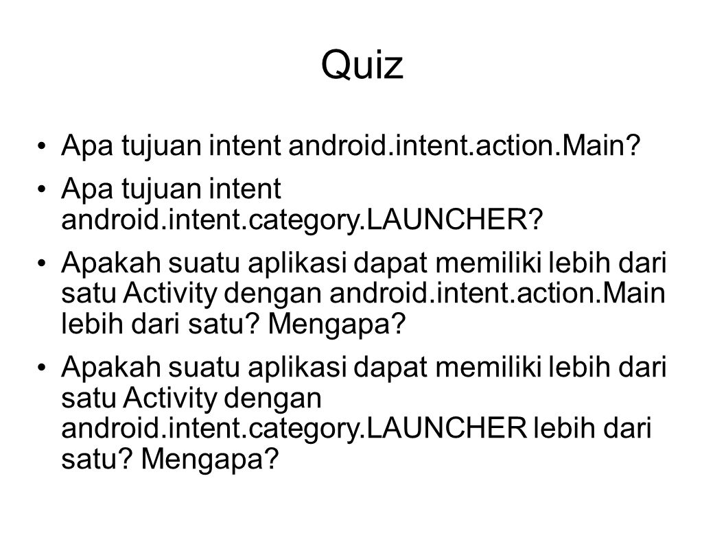 Quiz Apa tujuan intent android.intent.action.Main