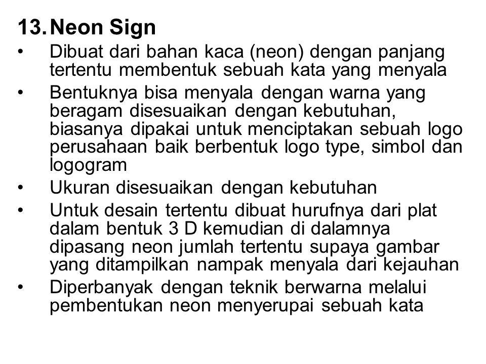 Neon Sign Dibuat dari bahan kaca (neon) dengan panjang tertentu membentuk sebuah kata yang menyala.