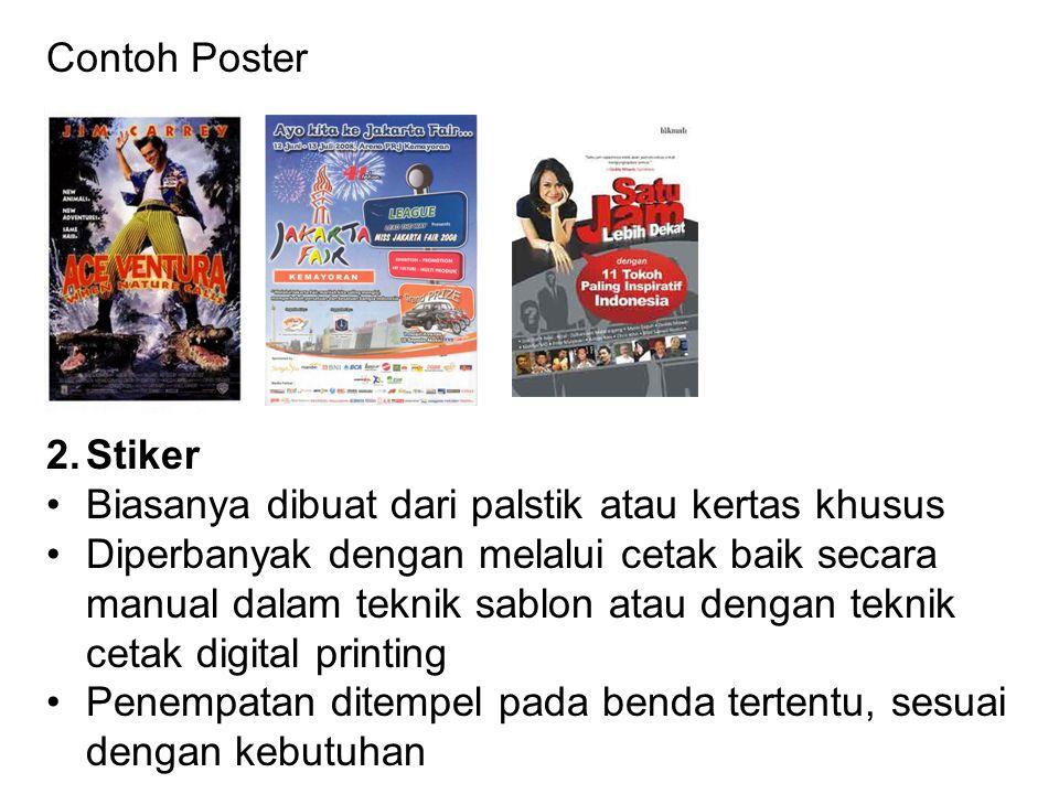 Contoh Poster Stiker. Biasanya dibuat dari palstik atau kertas khusus.
