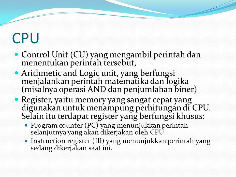 CPU Control Unit (CU) yang mengambil perintah dan menentukan perintah tersebut,