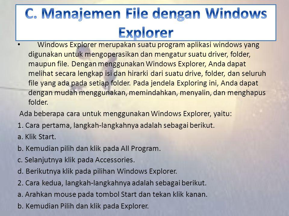 C. Manajemen File dengan Windows Explorer
