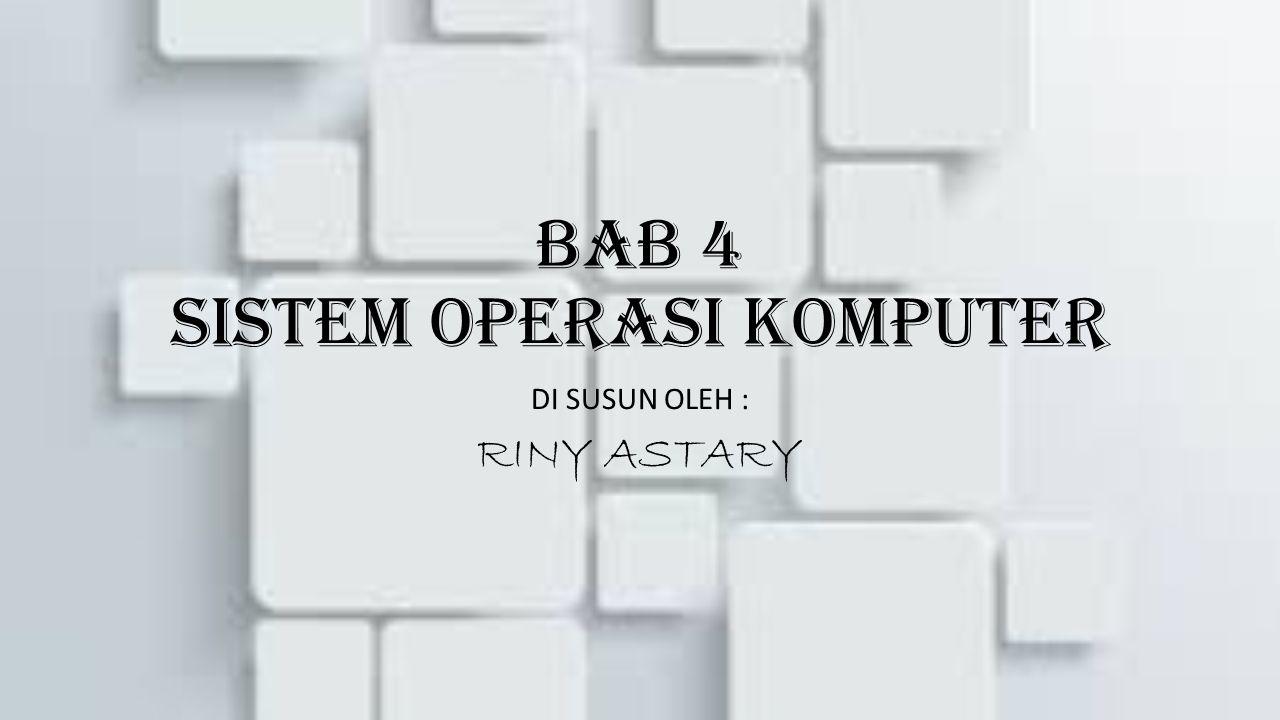 BAB 4 SISTEM OPERASI KOMPUTER