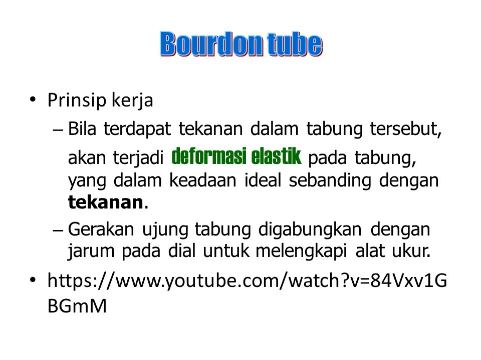 Bourdon tube Prinsip kerja https://www.youtube.com/watch v=84Vxv1GBGmM