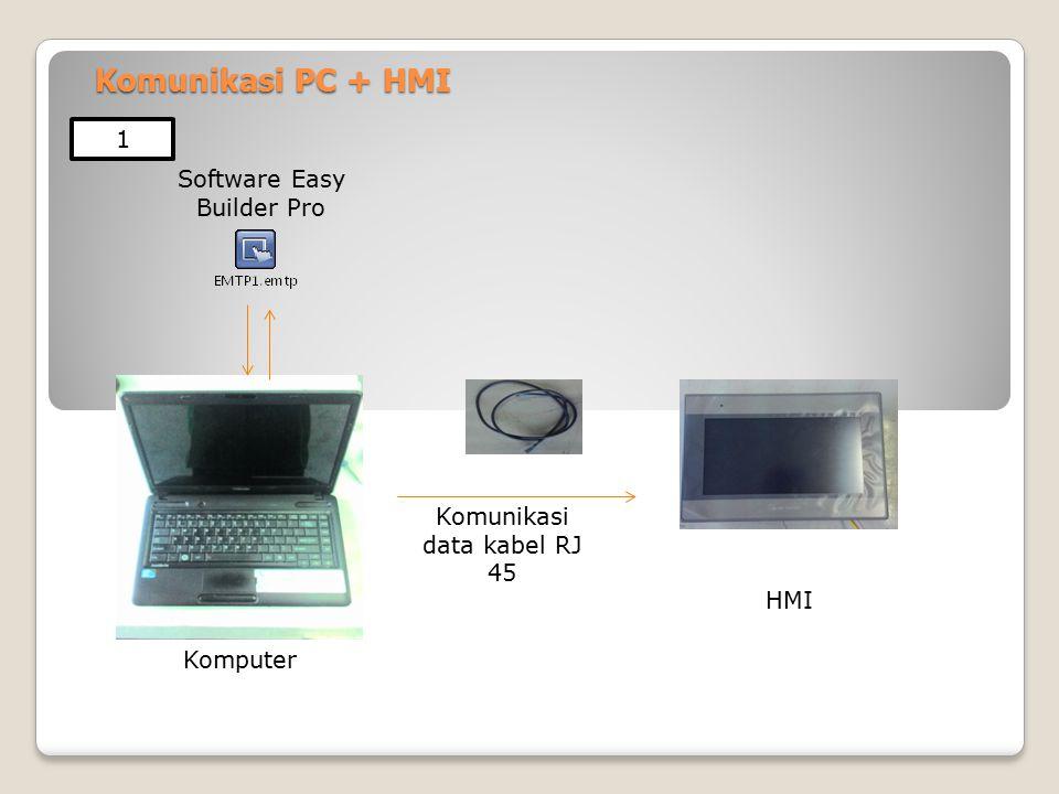 Komunikasi PC + HMI 1 Software Easy Builder Pro