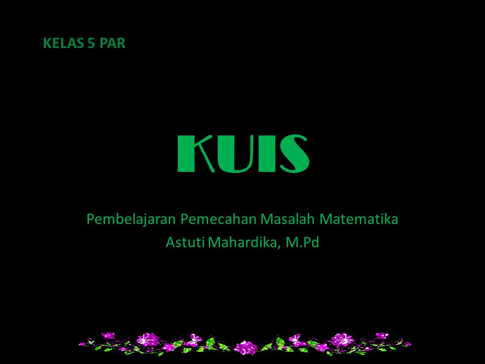 Pembelajaran Pemecahan Masalah Matematika Astuti Mahardika, M.Pd