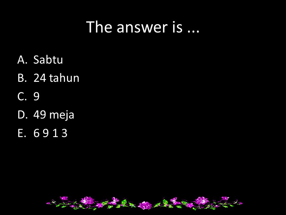 The answer is ... Sabtu 24 tahun 9 49 meja 6 9 1 3