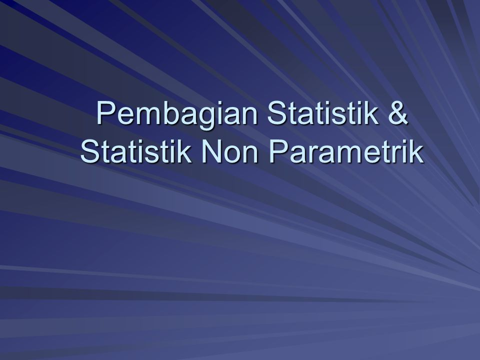 Pembagian Statistik & Statistik Non Parametrik