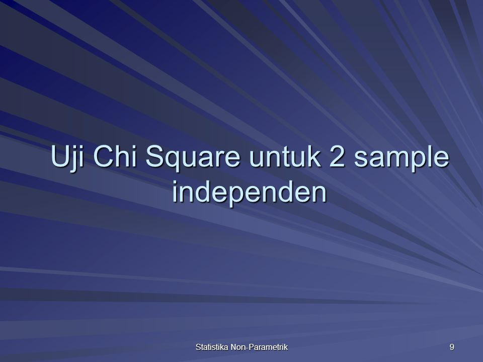 Uji Chi Square untuk 2 sample independen