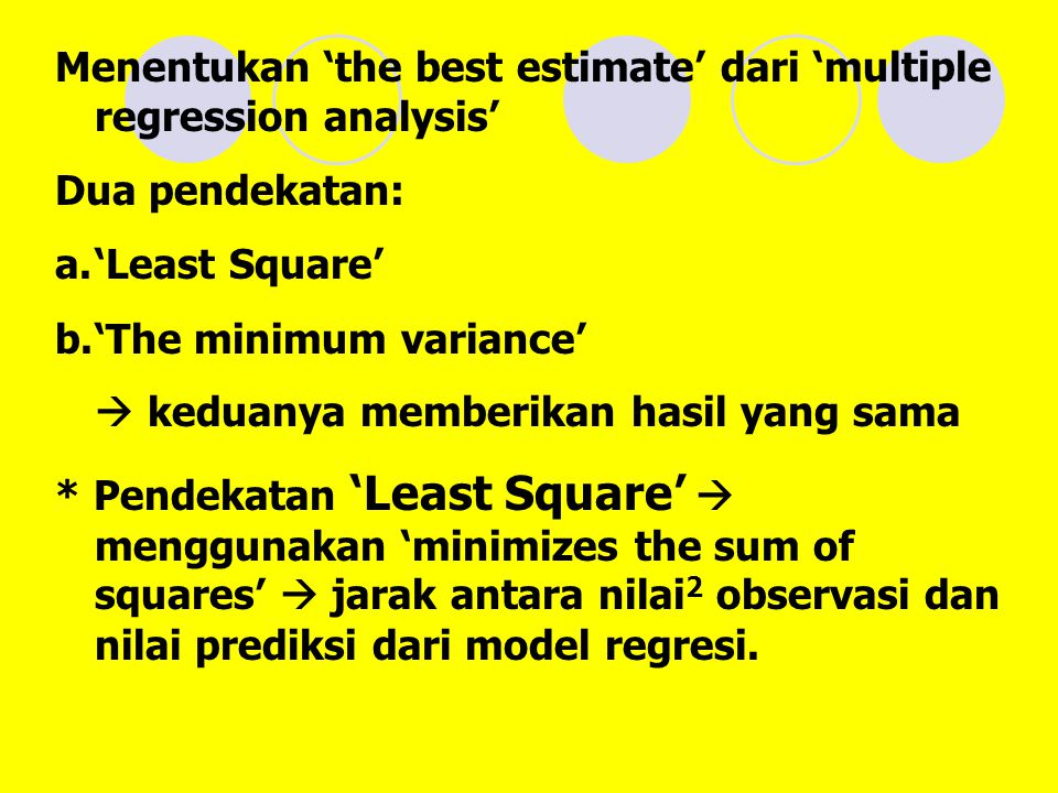 Menentukan 'the best estimate' dari 'multiple regression analysis'