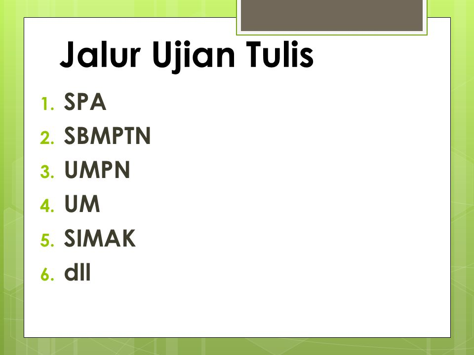 Jalur Ujian Tulis SPA SBMPTN UMPN UM SIMAK dll