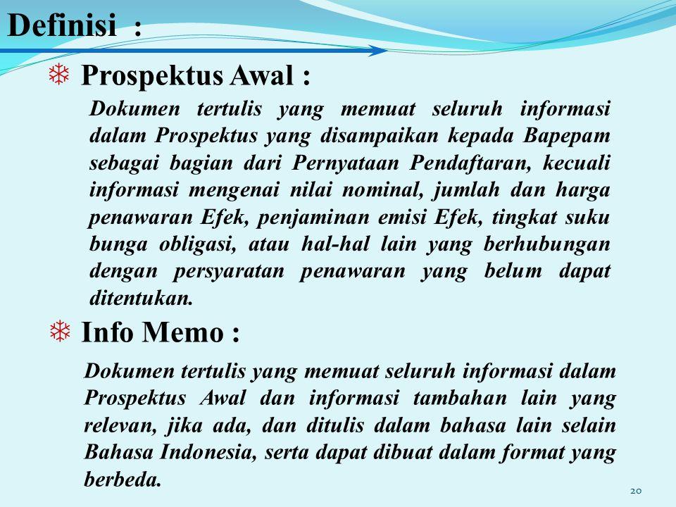 Definisi : Prospektus Awal : Info Memo :