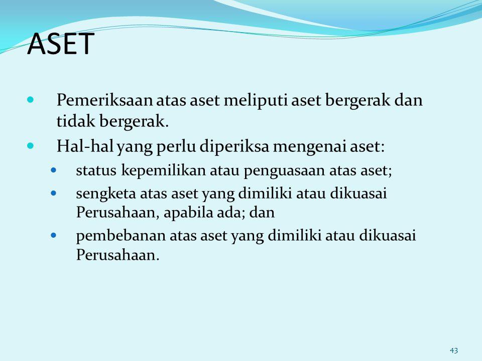 ASET Pemeriksaan atas aset meliputi aset bergerak dan tidak bergerak.
