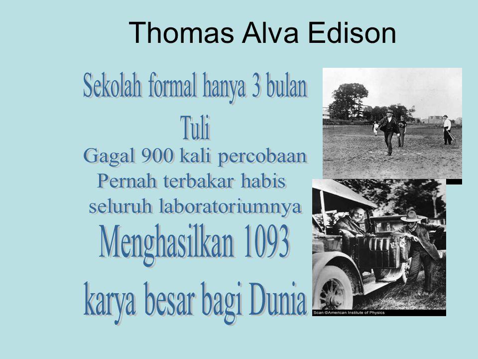 Thomas Alva Edison Sekolah formal hanya 3 bulan Tuli