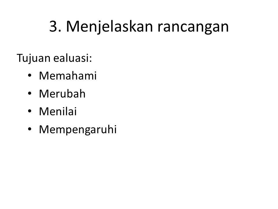 3. Menjelaskan rancangan