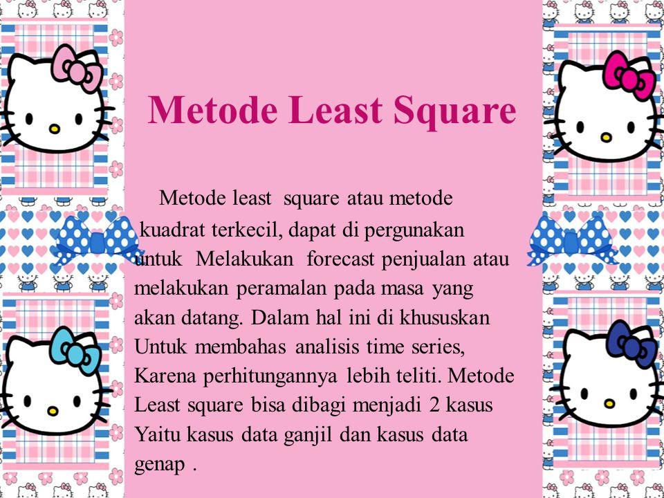 Metode Least Square Metode least square atau metode