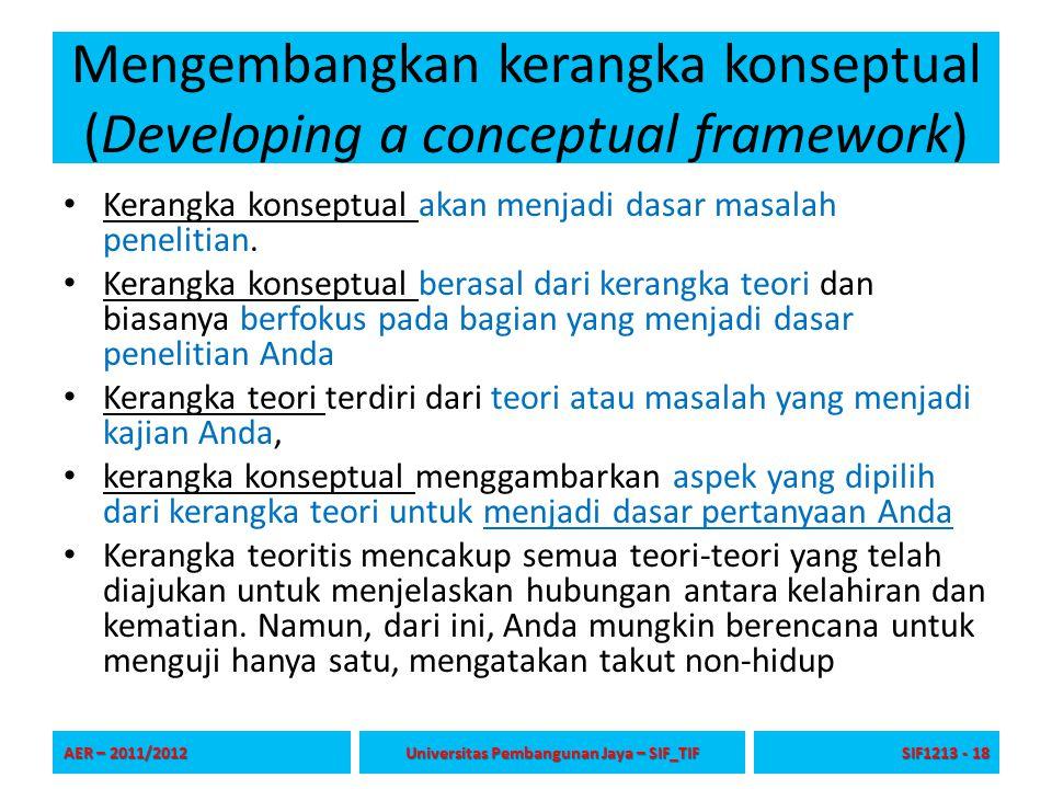 Mengembangkan kerangka konseptual (Developing a conceptual framework)