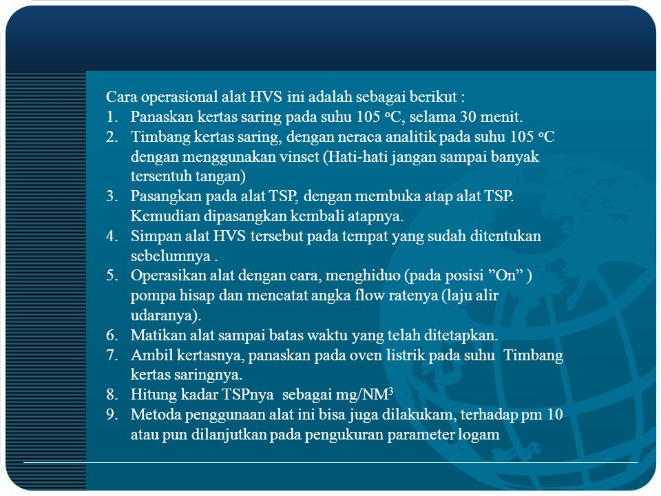 Cara operasional alat HVS ini adalah sebagai berikut :