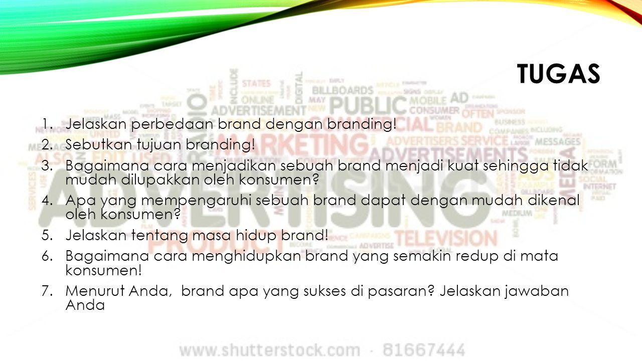 tugas Jelaskan perbedaan brand dengan branding!