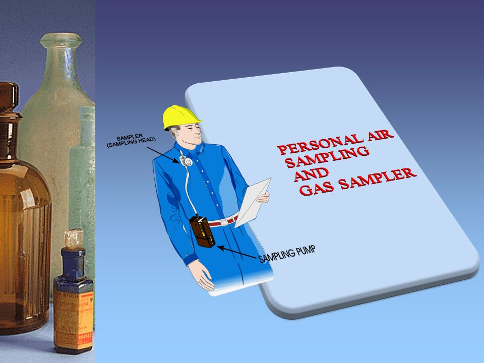 PERSONAL AIR SAMPLING AND GAS SAMPLER