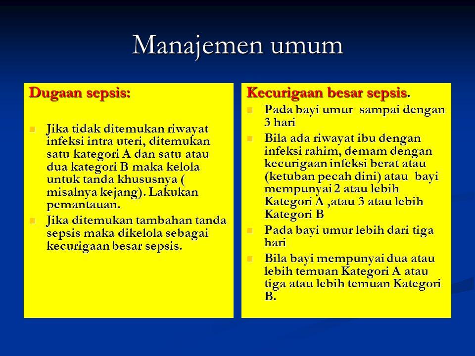 Manajemen umum Dugaan sepsis: Kecurigaan besar sepsis.