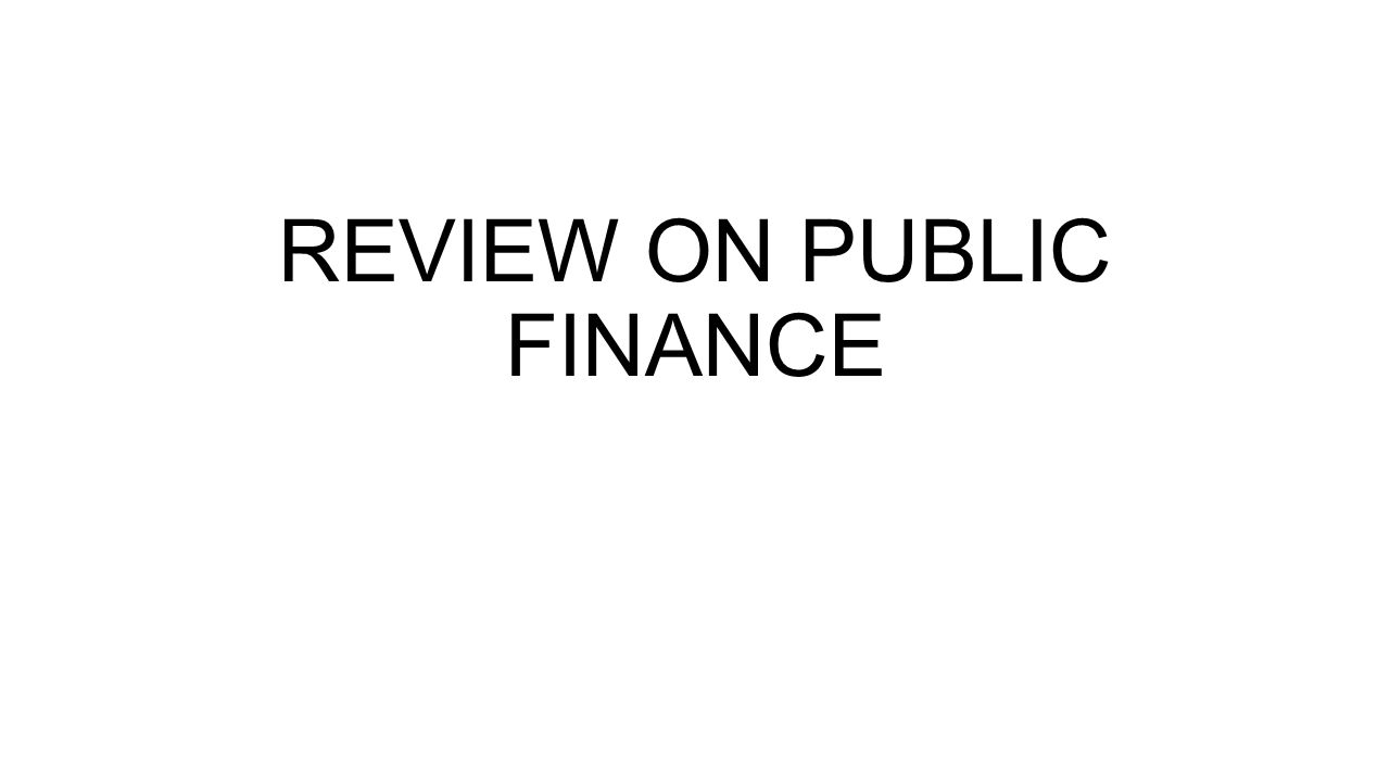 REVIEW ON PUBLIC FINANCE