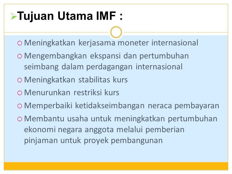 Tujuan Utama IMF : Meningkatkan kerjasama moneter internasional