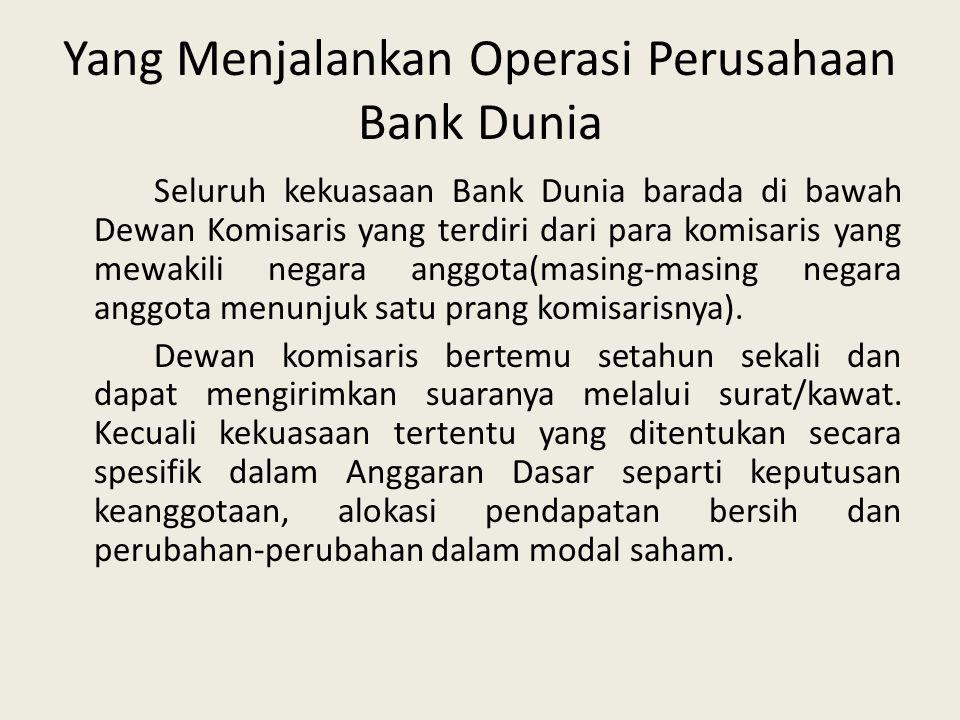 Yang Menjalankan Operasi Perusahaan Bank Dunia