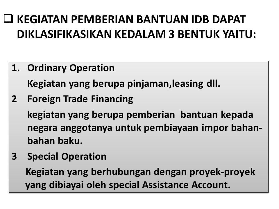 Kegiatan pemberian bantuan IDB dapat diklasifikasikan kedalam 3 bentuk yaitu:
