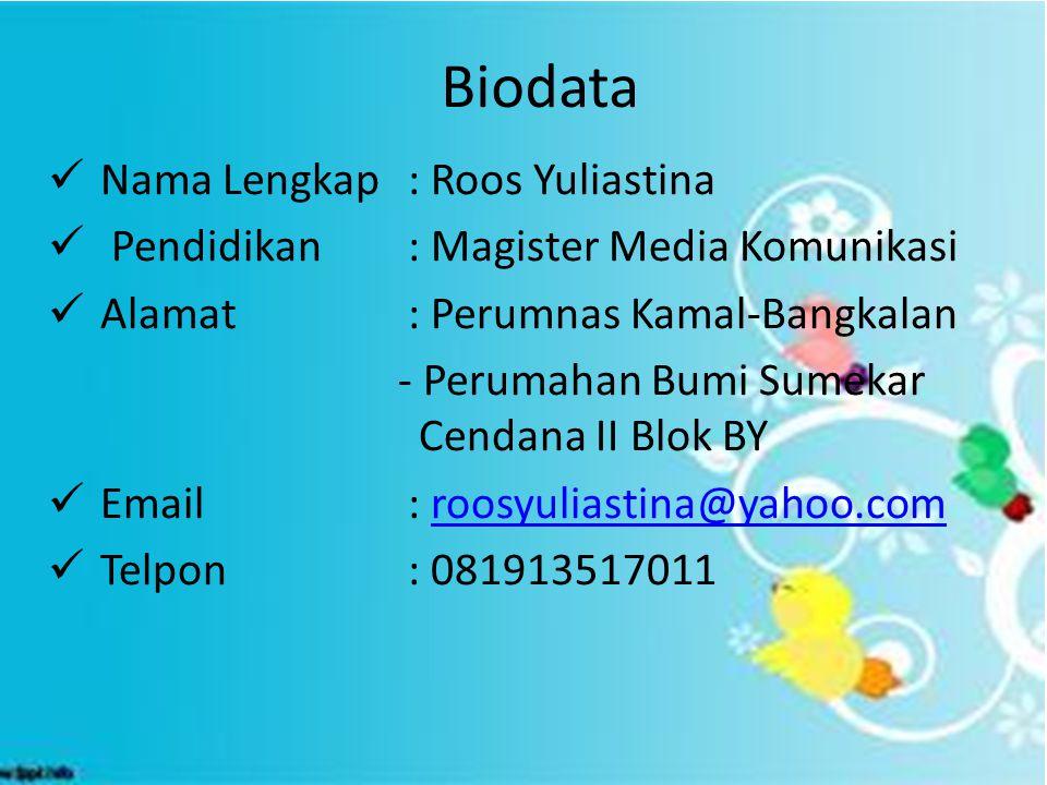 Biodata Nama Lengkap : Roos Yuliastina