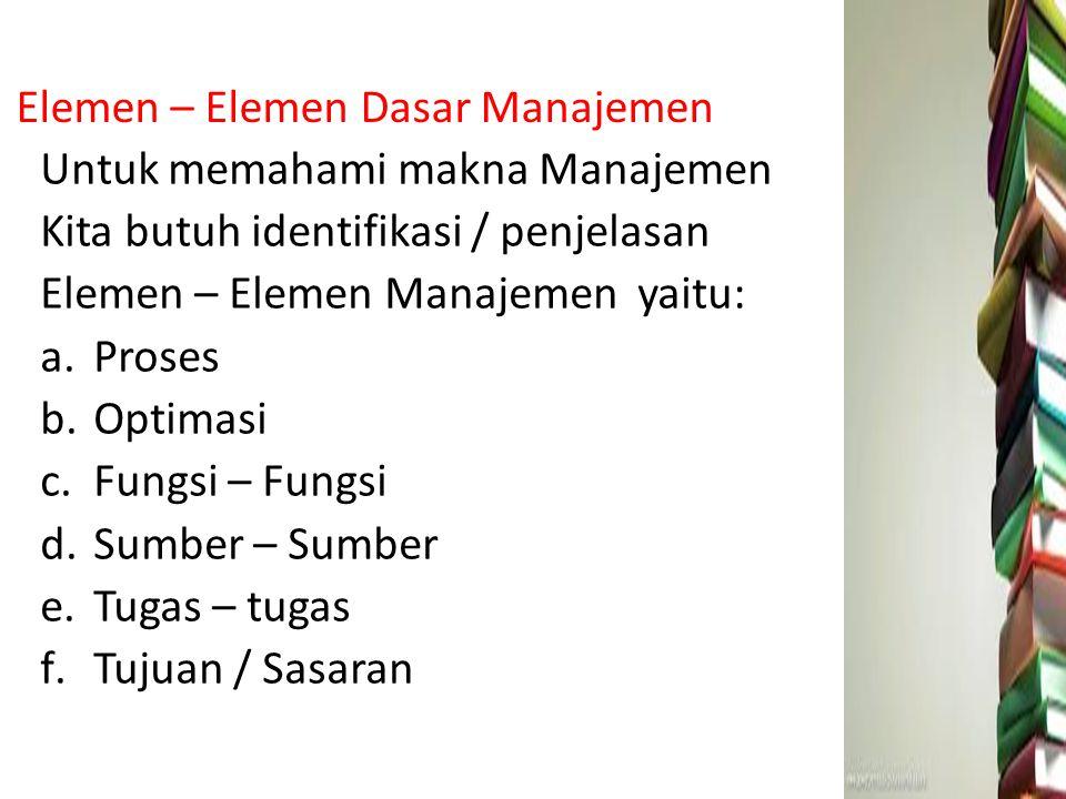 Elemen – Elemen Dasar Manajemen
