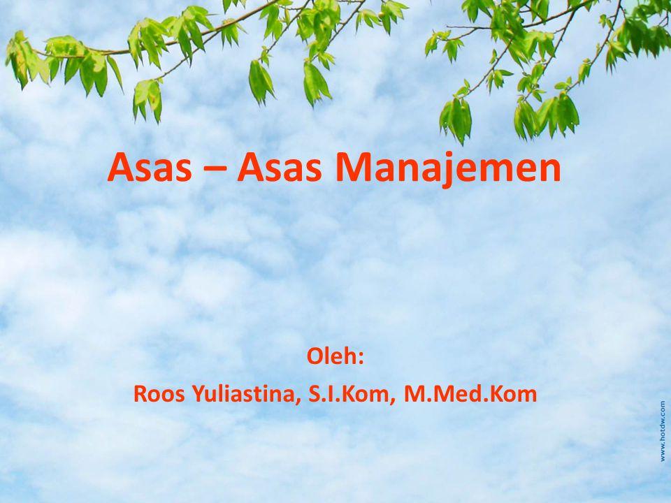 Oleh: Roos Yuliastina, S.I.Kom, M.Med.Kom