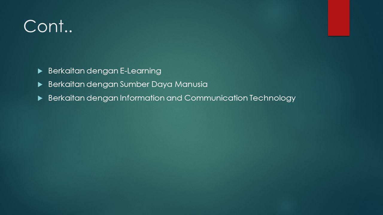 Cont.. Berkaitan dengan E-Learning
