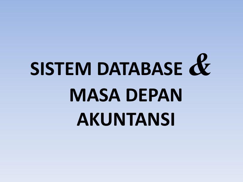 SISTEM DATABASE & MASA DEPAN AKUNTANSI